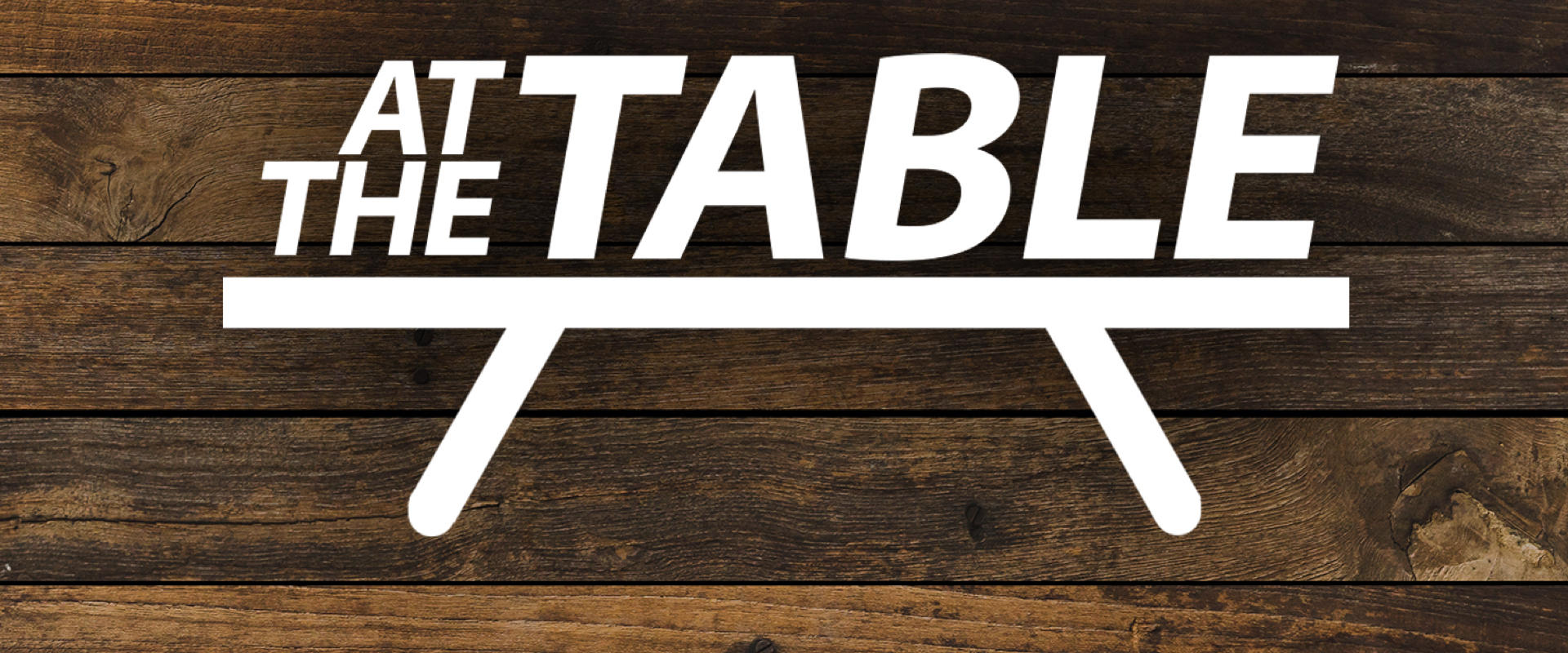 At the Table – Week 1 – Small Group Questions