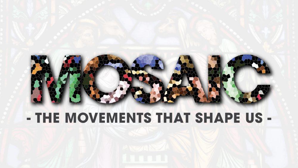 Mosaic - The Movements That Shape Us